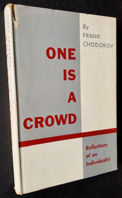 One Is a Crowd: Reflections of an Individualist. Frank Chodorov.