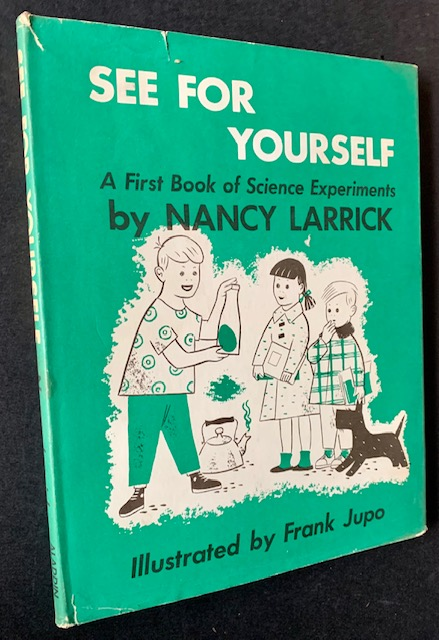 See for Yourself: A First Book of Science Experiments. Nancy Larrick.