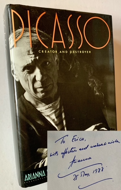 Picasso: Creator and Destroyer (Inscribed to Erica Jong). Arianna Huffingron.