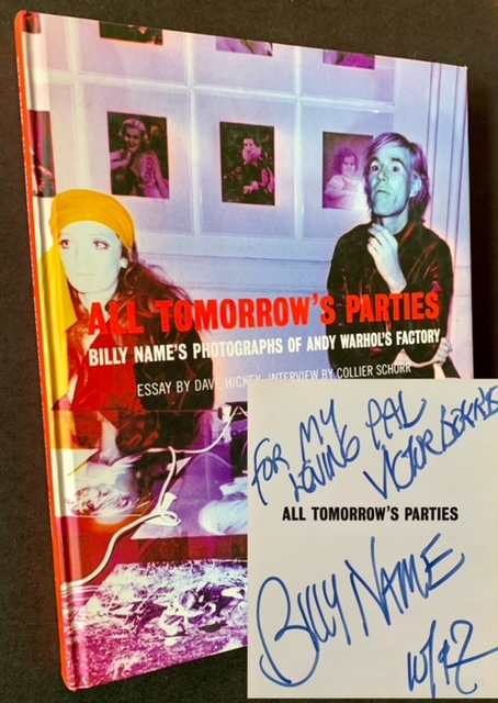 All Tomorrow's Parties: Billy Name's Photographs of Andy Warhol's Factory (Inscribed by Billy Name to Victor Bockris). Dave Hickey, Collier Schorr.