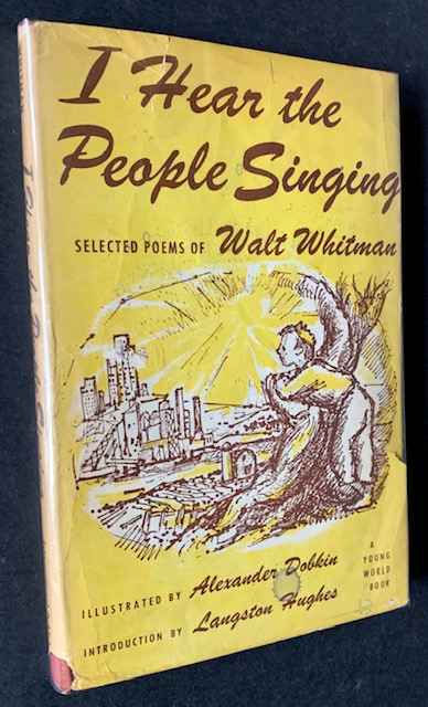 I Hear the People Singing: Selected Poems of Walt Whitman (Introduction by Langston Hughes). Walt Whitman.