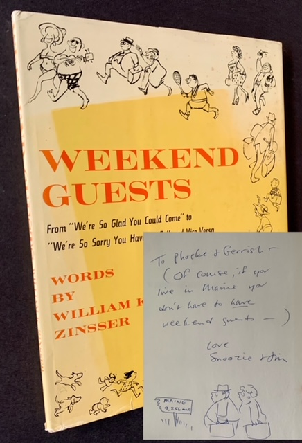 """Weekend Guests: From """"We're So Glad You Could Come"""" to """"We're So Sorry You Have to Go"""" and Vice-Versa. William K. Zinsser."""