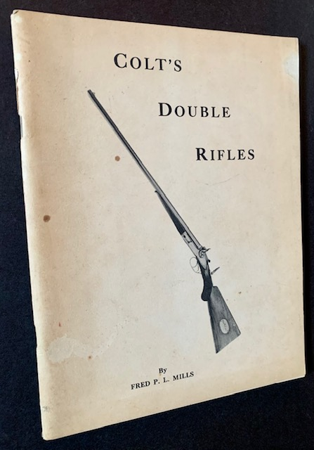 A Study of Colt's Double Rifles. Fred P. L. Mills.