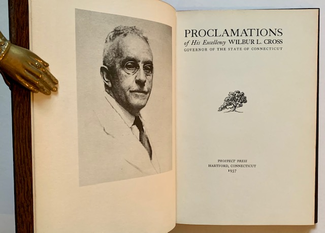 Proclamations of His Excellency Wilbur L. Cross (The Signed/Limited Edition). Wilbur L. Cross.