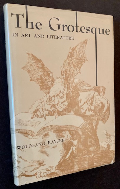 The Grotesque in Art and Literature. Wolfgang Kayser.