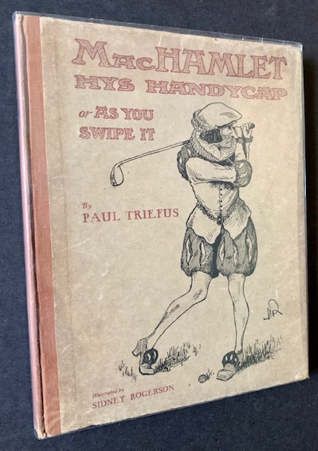 The Most Excellent Historie of MacHamlet Hys Handycap or As You Swipe It. Paul Triefus.