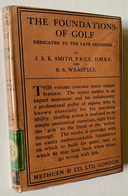 The Foundations of Golf: Dedicated to the Late Beginner. J S. K. Smith, B S. Westell.