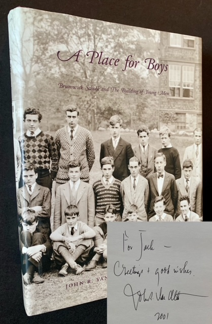 A Place for Boys: Brunswick School and The Building of Young Men. John R. Van Atta.