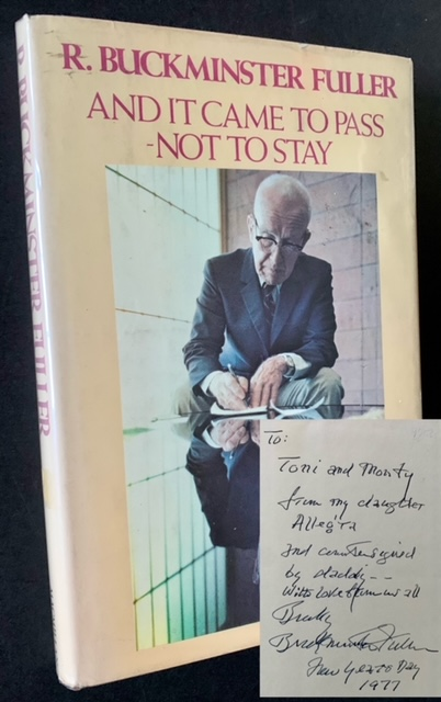 And It Came to Pass--Not to Stay. R. Buckminster Fuller.
