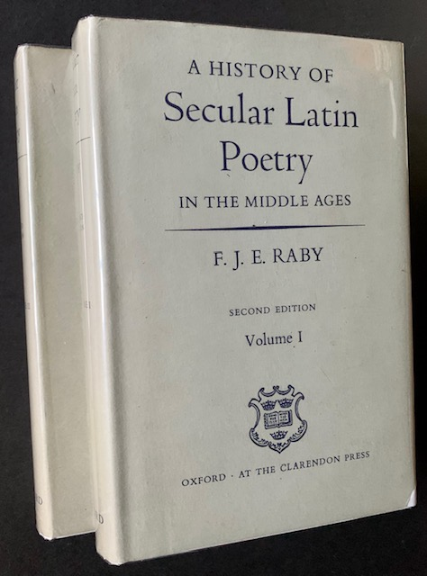 A History of Secular Latin Poetry in the Middle Ages (2 Volumes). F J. E. Raby.