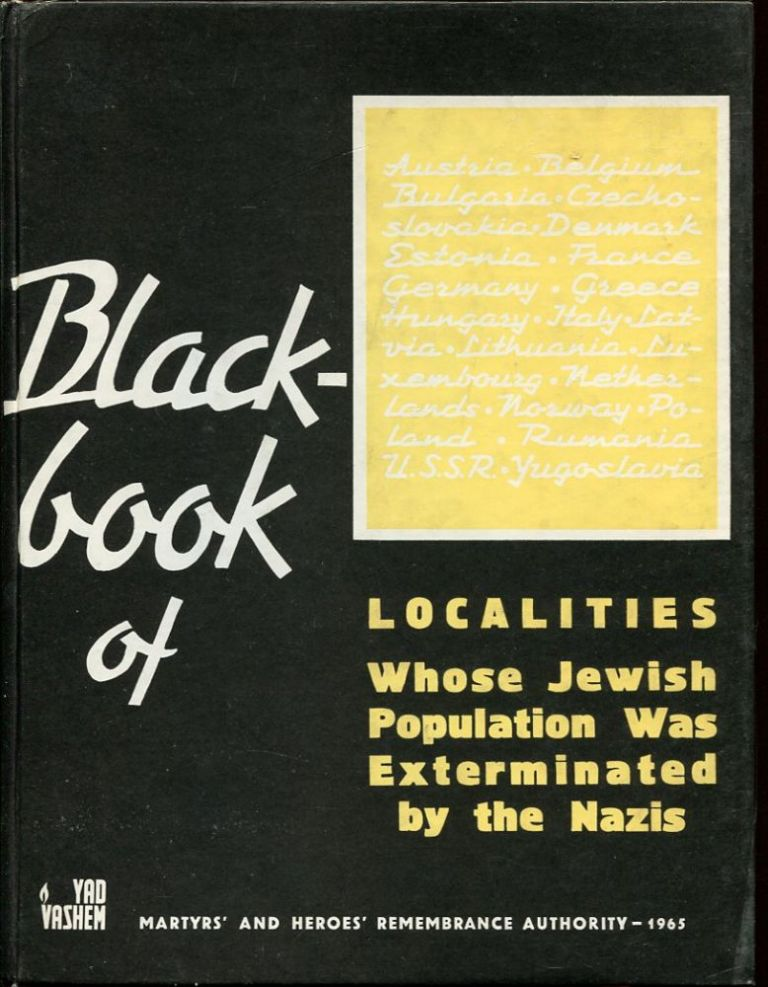 Blackbook of Localities Whose Jewish Population Was Exterminated By the Nazis.
