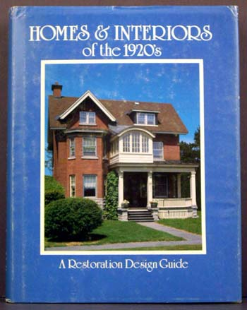 Homes & Interiors of the 1920's: A Restoration Design Guide.