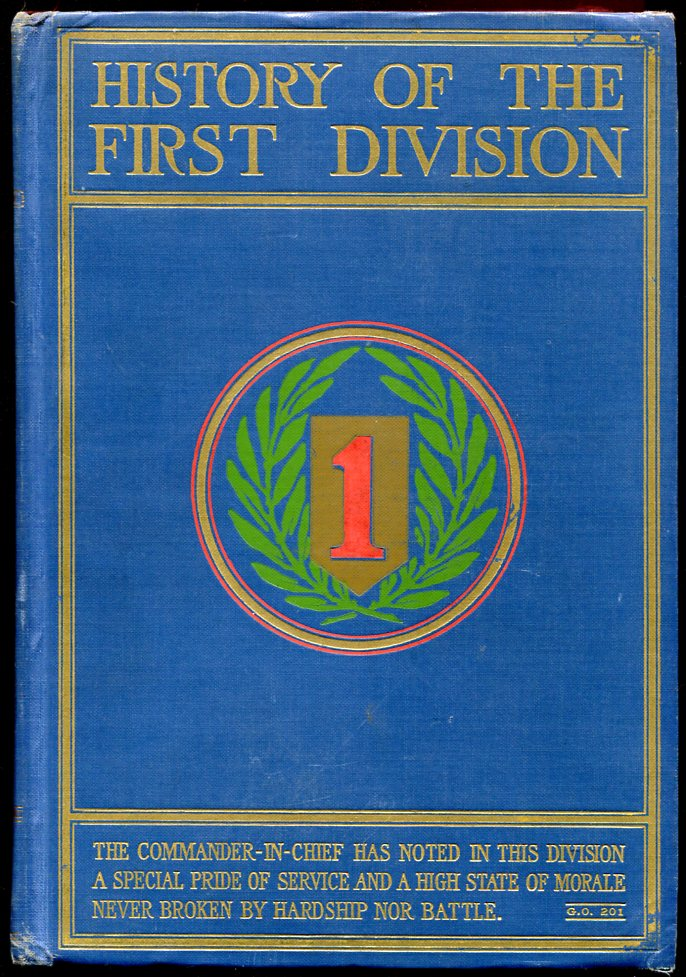 History of the First Division During the World War 1917-1919.