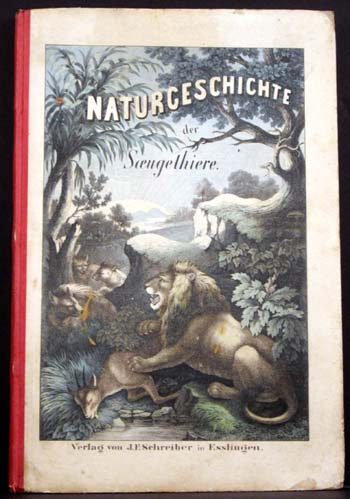 Naturgeschichte Der Soeugethiere (Natural Law of the Savage Beasts).