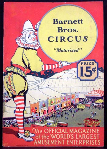 "Barnett Bros. Circus ""Motorized"": The Official Magazine of the World's Largest Amusement Enterprises."