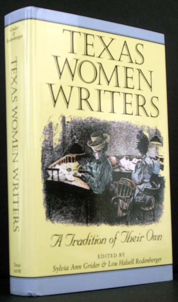 Texas Women Writers: A Tradition of Their Own. Sylvia Ann Grider, Eds Lou Halsell Rodenberger.