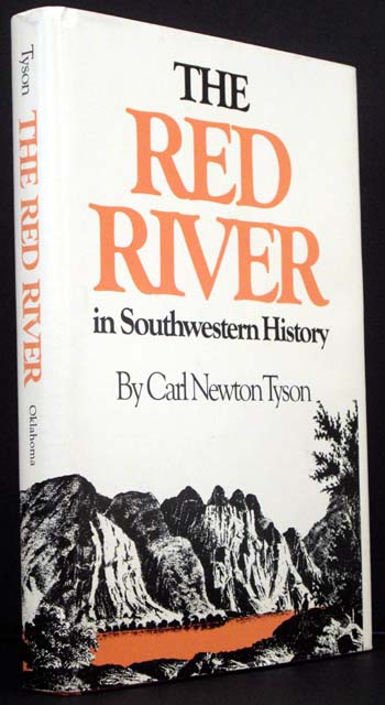 The Red River in Southwestern History. Carl Newton Tyson.