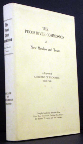 The Pecos River Commission of New Mexico and Texas: A Report of A Decade of Progress 1950-1960.