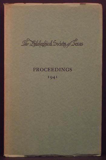 Proceedings of the Annual Meeting of the Philosophical Society of Texas-- Austin Decemeber 5th, 1941.