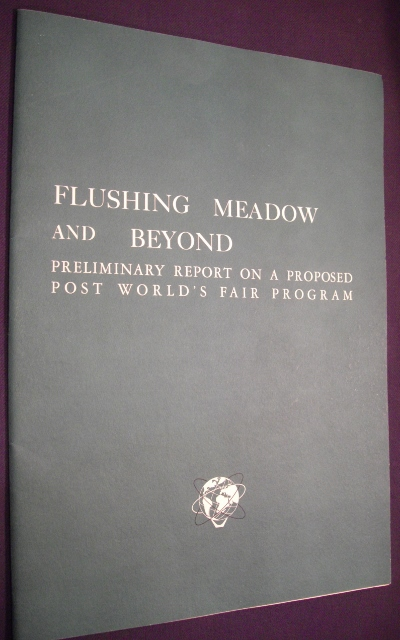 Flushing Meadow and Beyond: Preliminary Report on a Proposed Post World's Fair Program.