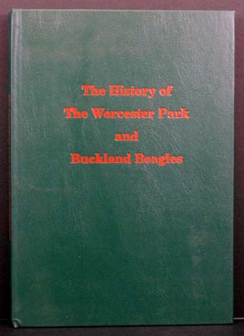 A History of the Worcester Park Beagles and the Worcester Park & Buckland Beagles: A Record of a Century's Hare Hunting in East Surrey. Hugh H. Scott-Willey.