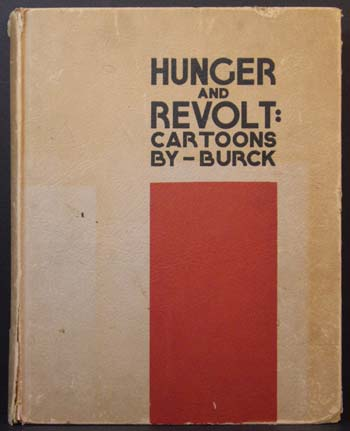 Hunger and Revolt: Cartoons By Burck.