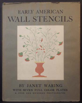 Early American Wall Stencils. Janet Waring.