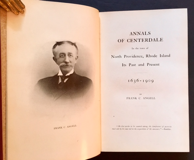 Annals of Centerdale in the Town of North Providence, Rhode Island: Its Past and Present 1636-1909. Frank C. Angell.