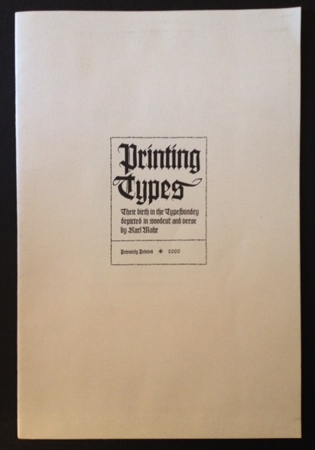 Printing Types: Their Birth in the Typefoundry Depicted in Woodcut and Verse. Karl Mahr.