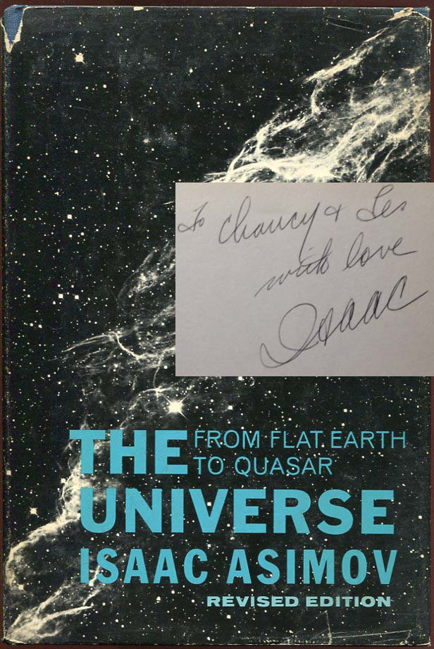 The Universe: From Flat Earth to Quasar. Isaac Asimov, J O. Jeppson.