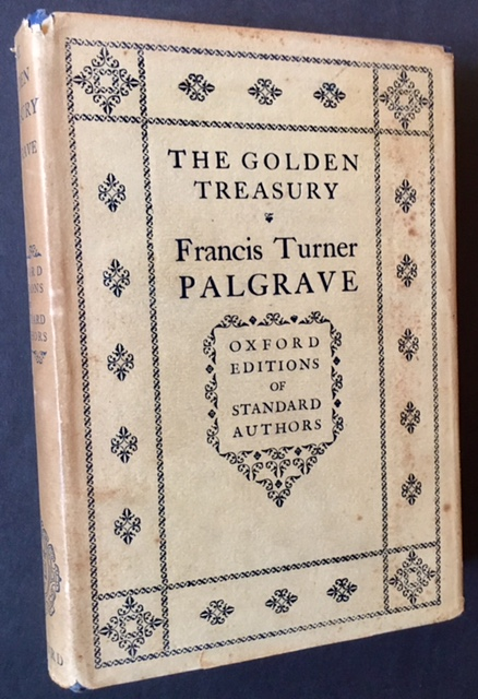The Golden Treasury of the Best Songs and Lyrical Poems in the English Language.
