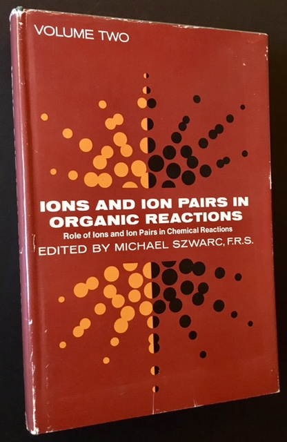 Ions and Ion Pairs in Organic Reactions (Vol. Two). Ed Michael Szwarc.