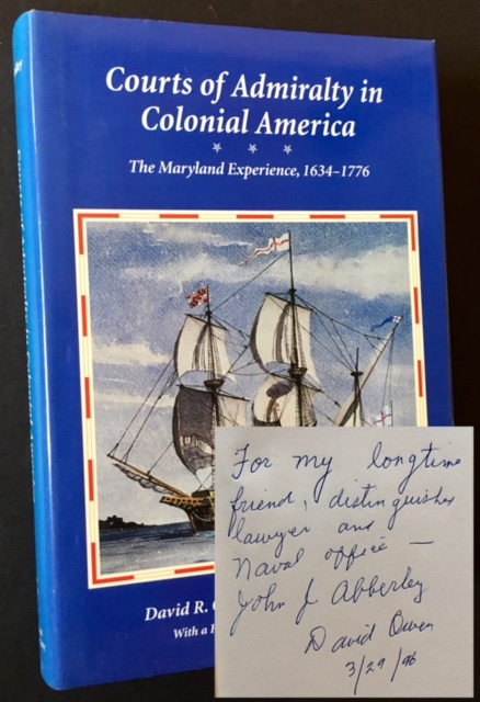 Courts of Admiralty in Colonial America: The Maryland Experience, 1634-1776. David R. Owen, Michael C. Tolley.