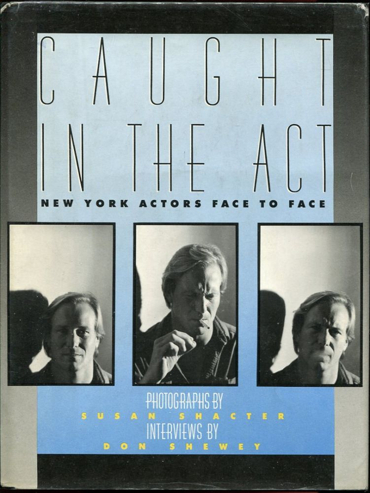 Caught in the Act: New York Actors Face to Face (Review Copy).