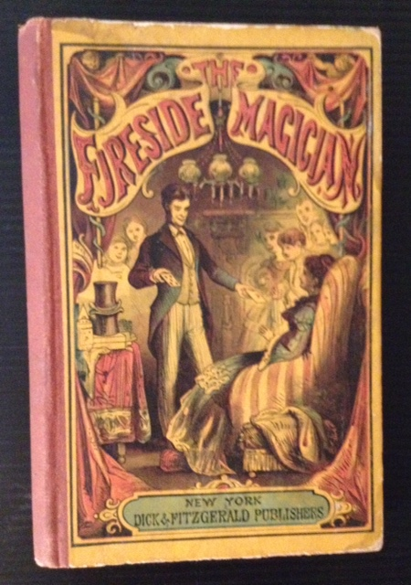 The Fireside Magician; or, the Art of Natural Magic Made Easy. Paul Preston.