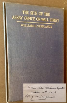 The Site of the Assay Office on Wall Street. William E. Verplanck