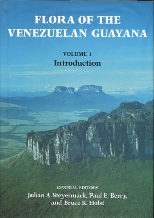 Flora of the Venezuelan Guayana (Vols. 1-5). Paul E. Berry Julian A. Steyermark, eds Bruce K. Holst