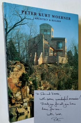 Peter Kurt Woerner: Architect & Builder--Buildings & Projects 1968-2004. ed Brad Collins