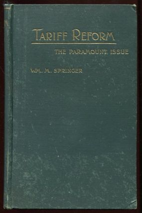 Tariff Reform, the Paramount Issue: Speeches and Writings on the Questions Involved in the...