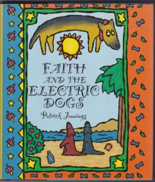 Faith and the Electric Dogs. Patrick Jennings