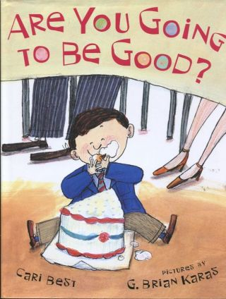 Are You Going to Be Good? Cari Best
