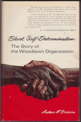 Black Self-Determination: The Story of the Woodlawn Organization. Arthur M. Brazier
