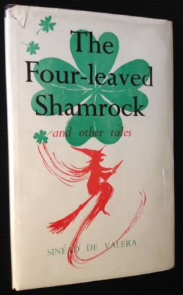 The Four-leaved Shamrock and Other Tales. Sinead De Valera