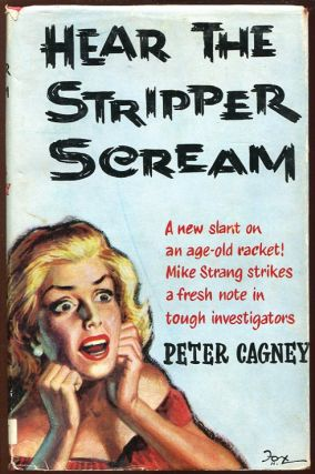 Hear the Stripper Scream. Peter Cagney