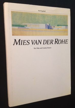 Mies Van Der Rohe: The Villas and Country Houses. Wolf Tegethoff