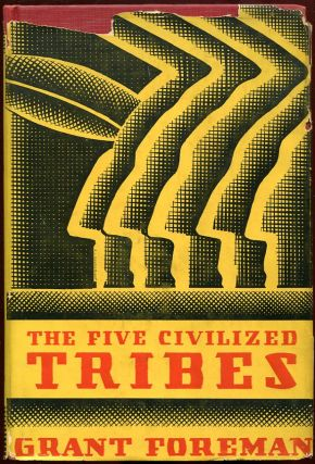 The Five Civilized Tribes. Grant Foreman