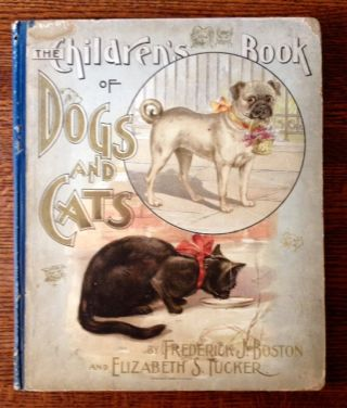 The Children's Book of Dogs and Cats. Elizabeth S. Tucker