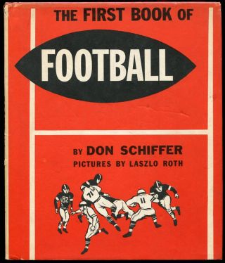 The First Book of Football. Don Schiffer.