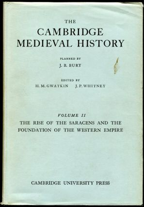 The Cambridge Medieval History: Vol. II-The Rise of the Saracens and the Foundation of the...