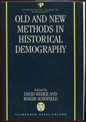 Old and New Methods in Historical Demography. David Reher, Eds Roger Schofield